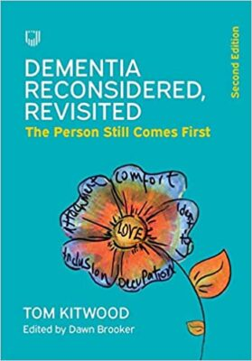 Copy of book cover Dementia Reconsidered Revisited by Tom Kitwood